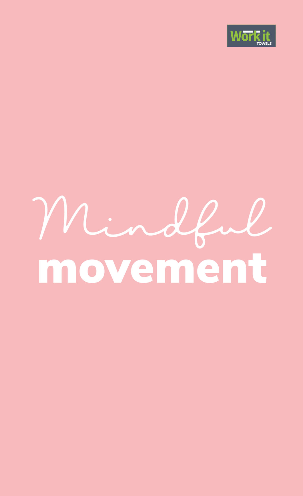 Mindful Movement - work it towels