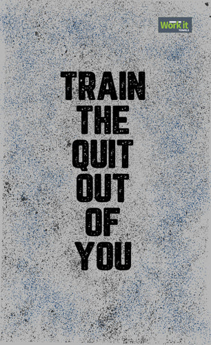 Train the Quit Out of You - work it towels