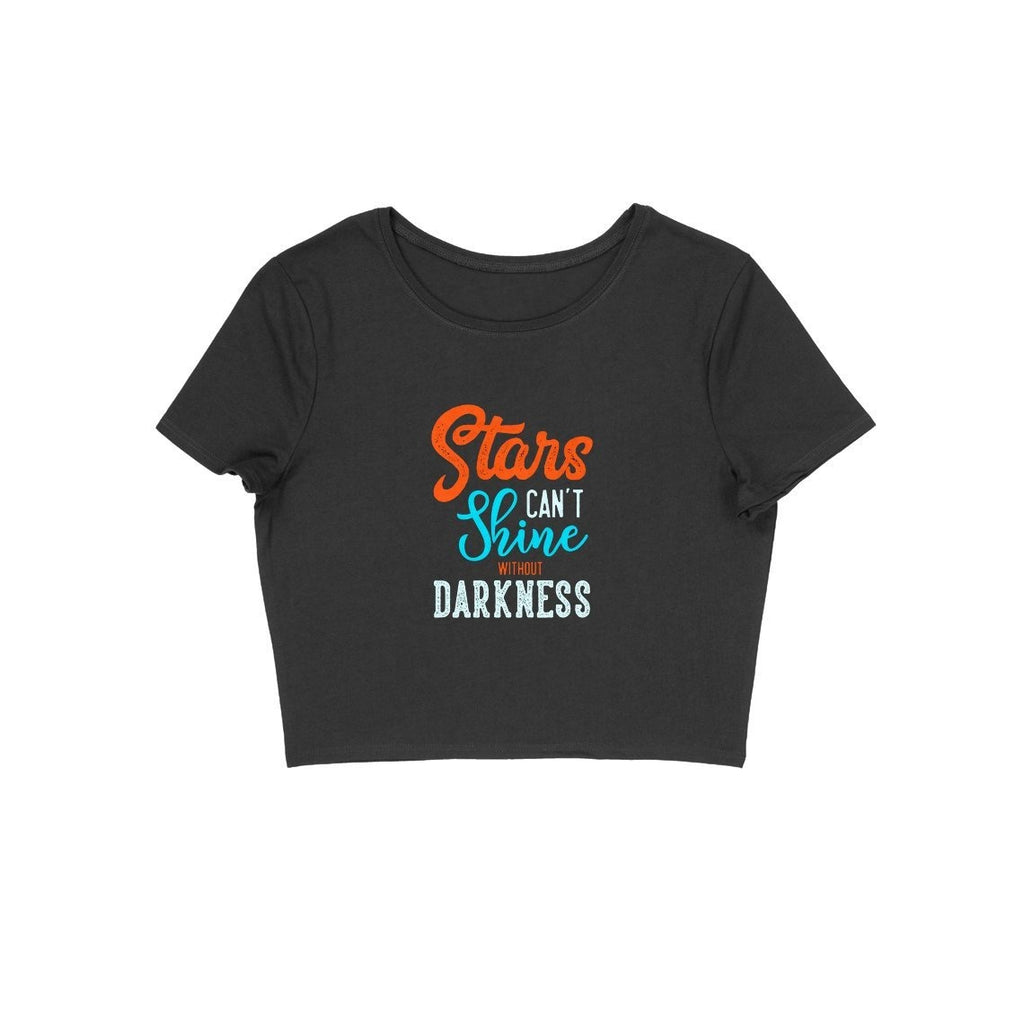 Stars Can't Shine Without Darkness Crop Top - ALL MY WISH