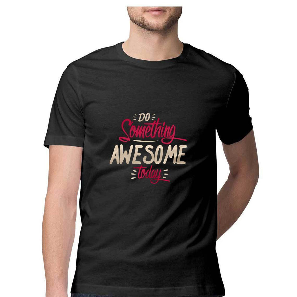 Do Something Awesome Today T-Shirt - ALL MY WISH