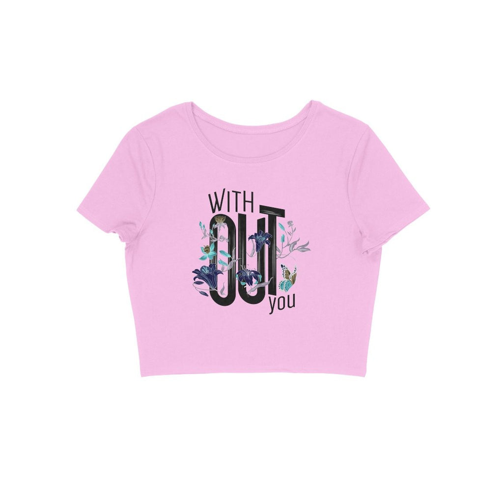 Without You Crop Top - CT00008 - ALL MY WISH