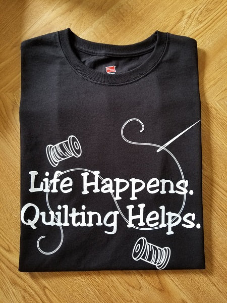Life Happens, Quilting Helps t-shirt Black