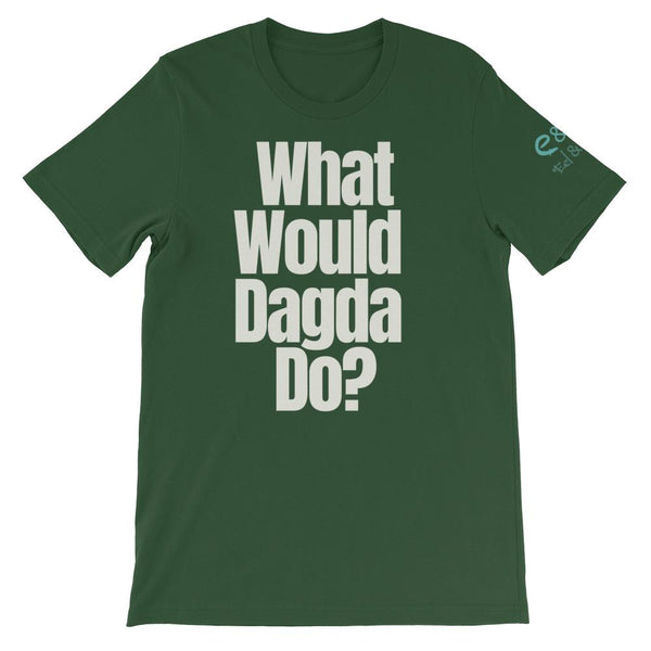 What Would Dagda Do?