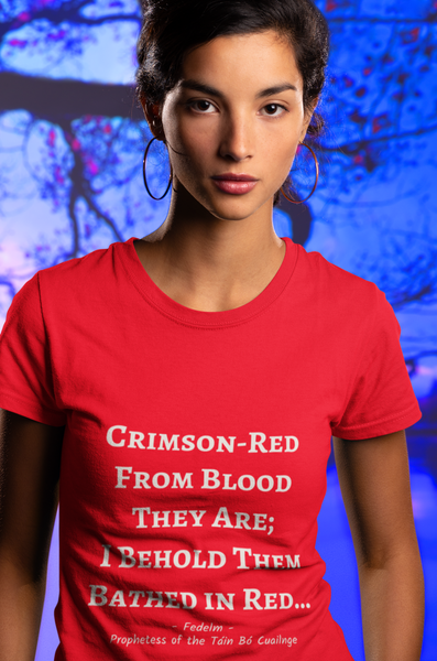 "The Foretelling of Fedelm: ""Crimson-red from blood they are; I behold them bathed in red!"""