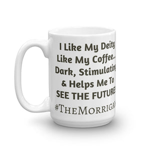 I Like my Deity... #TheMorrigan - (double print) Mug - Eel & Otter