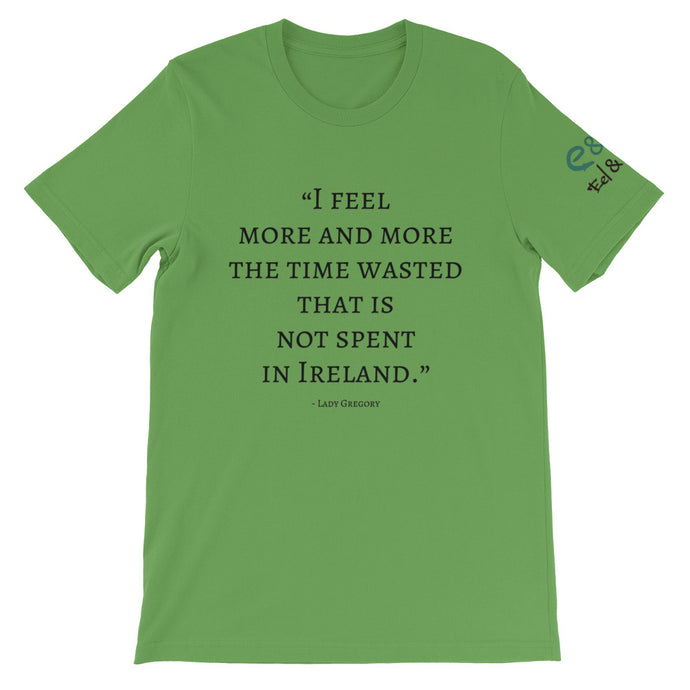 The Time Wasted, That is not Spent in Ireland - Short-Sleeve Unisex T-Shirt Leaf, Ash, Gold - Eel & Otter