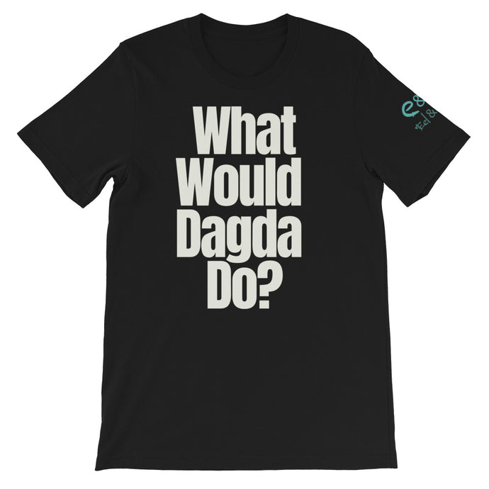 What Would Dagda Do? - Black, Navy & Forest Green - Unisex Short Sleeve Jersey T-Shirt - Eel & Otter