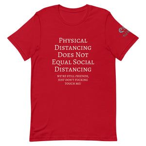 Physical Distancing Does Not Equal Social Distancing - Short-Sleeve Unisex T-Shirt Black, Asphalt, Red - Eel & Otter