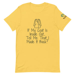 If My Coat is Inside Out.... Short-Sleeve Unisex T-Shirt Leaf, Ash, Yellow - Eel & Otter