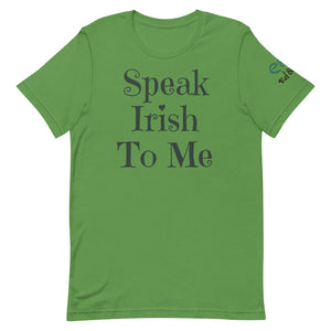 Speak Irish To Me - Short-Sleeve Unisex T-Shirt - Leaf Green, Soft Cream, Pink - Eel & Otter