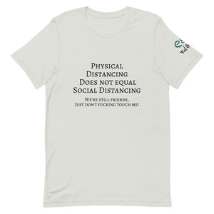 Physical Distancing Does Not Equal Social Distancing -Short Sleeve Unisex TShirt - Cream Silver Pink - Eel & Otter