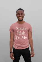 Load image into Gallery viewer, Speak Irish To Me - Short-Sleeve Unisex T-Shirt - Olive Green, Mauve, Steel Blue - Eel & Otter