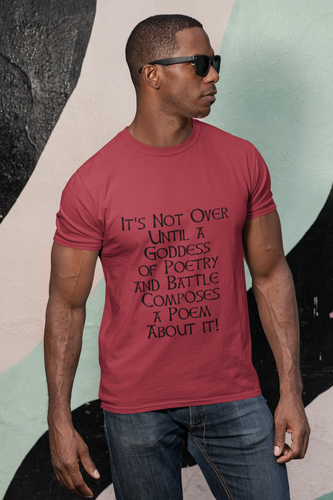 It's Not Over Until a Goddess ...  - Red, Ash, Leaf green - Short-Sleeve Unisex T-Shirt