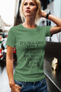 It's Not Over Until a Goddess ...  - Red, Ash, Leaf green - Short-Sleeve Unisex T-Shirt - Eel & Otter