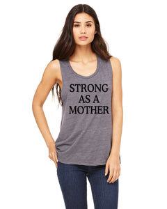 Strong As A Mother Muscle Tank. Mom Hustle. - The Mommy Shoppe