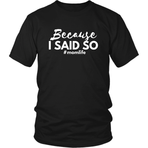 Because I Said So - LIMITED EDITION