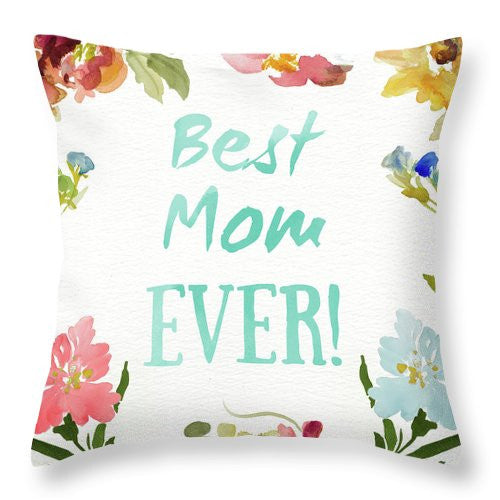 Best Mom Ever Throw Pillow - The Mommy Shoppe