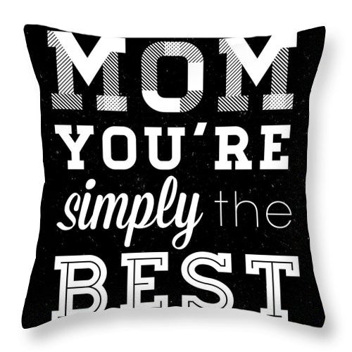 Simply The Best Mom Square Throw Pillow - The Mommy Shoppe