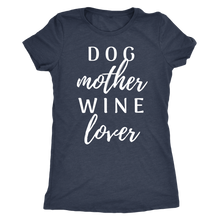 Load image into Gallery viewer, Dog Mother Wine Love - Shirt - The Mommy Shoppe