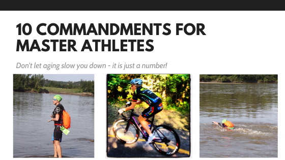 10 Commandments For Masters Athletes:  Don't Let Aging Slow You Down - It's Just A Number