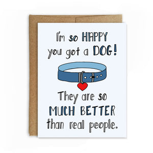 Better Than People, New Dog Congratulations Card - NEW