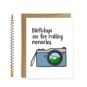 Birthdays are for Making Memories, Happy Birthday Card