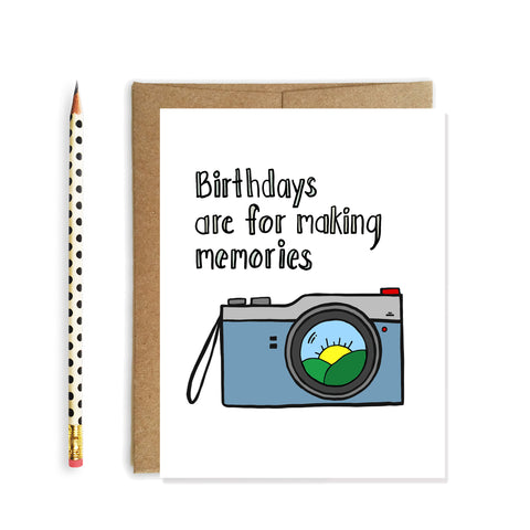 Birthdays are for Making Memories, Happy Birthday Card - NEW