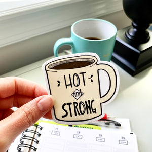 Vinyl Coffee Sticker - Hot and Strong Vinyl Sticker - NEW