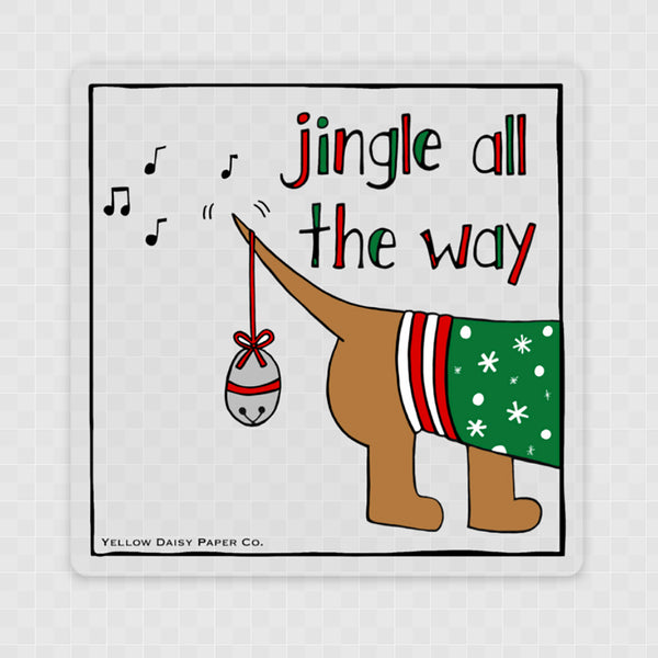 Clear Jingle All The Way Dog Christmas Sticker. 3x3 Clear Vinyl Dog Sticker. Gift Under 5. Holiday Sticker. NEW