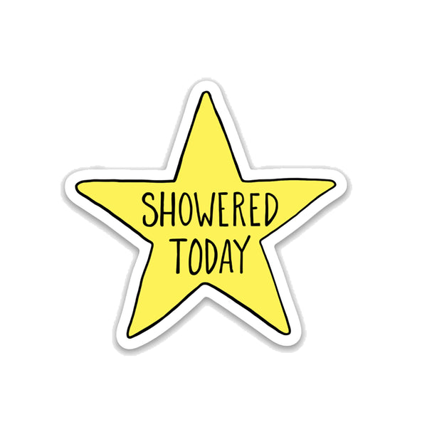 Showered Today, Funny Vinyl Sticker