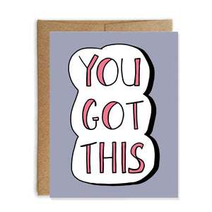 You Got This Encouragement Card
