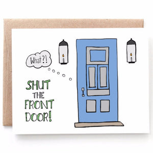 Shut the Front Door Congratulations Card