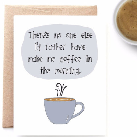 Make Me Coffee, Funny Love Card