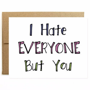 Hate Everyone But You Card, Funny Friendship Card