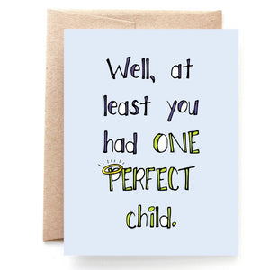 One Perfect Child Mother's Day Card