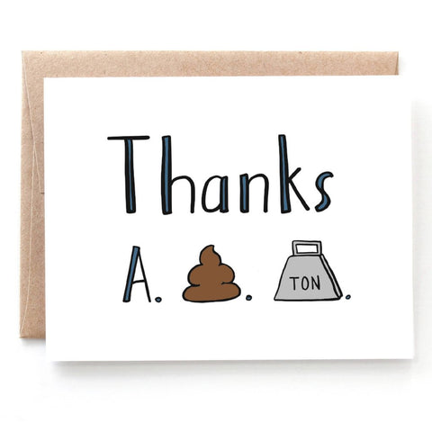 Thanks A S*** Ton Thank You Card