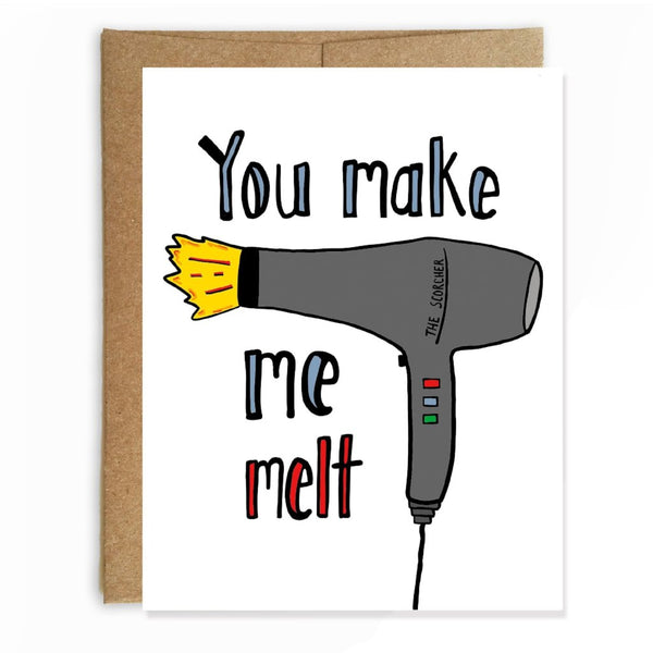 You Make Me Melt, Funny Love Card, Valentine's Day Card