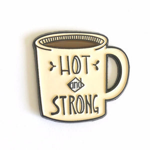 Hot and Strong Coffee Enamel Pin