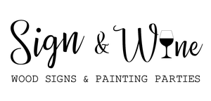 Sign and Wine DIY Wood Workshops Classes Painting Parties
