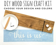 Load image into Gallery viewer, DIY Wood Sign Kit | Various Designs | Plank Stained Board
