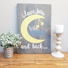 Load image into Gallery viewer, Love you to the moon | Nursery Decor