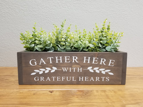Table Centerpiece Box | Gather Here with Grateful Hearts