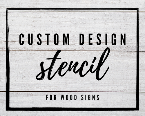 Custom DIY Stencils for Wood Signs
