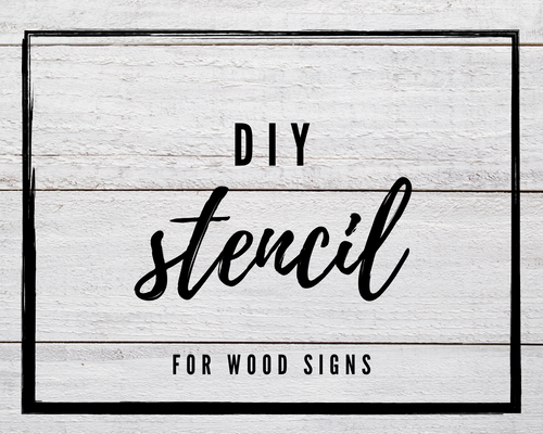 DIY Stencils for Wood Signs