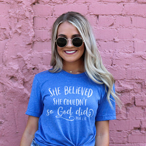 She Believed She Couldn't So God Did Short Sleeve Shirt - Bella Faith - Christian Shirts for Women - Women's Faith Based Apparel - Christian Clothing for Women - Christian Jewelry and Gifts for Women - Trendy Christian Tees
