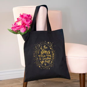 If the Stars Were Made to Worship So Will I Foil Tote Bag - Bella Faith - Christian Shirts for Women - Women's Faith Based Apparel - Christian Clothing for Women - Christian Jewelry and Gifts for Women - Trendy Christian Tees