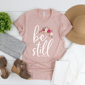 Be Still Short Sleeve Shirt - Bella Faith - Christian Shirts for Women - Women's Faith Based Apparel - Christian Clothing for Women - Christian Jewelry and Gifts for Women - Trendy Christian Tees