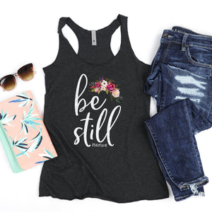 Be Still Racerback Tank Top - Bella Faith - Christian Shirts for Women - Women's Faith Based Apparel - Christian Clothing for Women - Christian Jewelry and Gifts for Women - Trendy Christian Tees