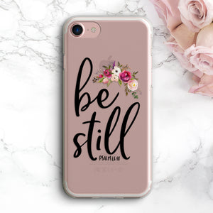Be Still Phone Case - Bella Faith - Christian Shirts for Women - Women's Faith Based Apparel - Christian Clothing for Women - Christian Jewelry and Gifts for Women - Trendy Christian Tees