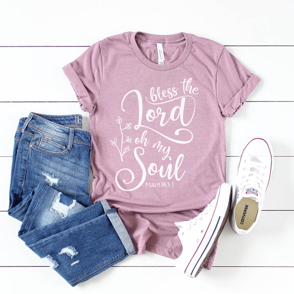 Bless the Lord Oh My Soul Short Sleeve Shirt - Bella Faith - Christian Shirts for Women - Women's Faith Based Apparel - Christian Clothing for Women - Christian Jewelry and Gifts for Women - Trendy Christian Tees